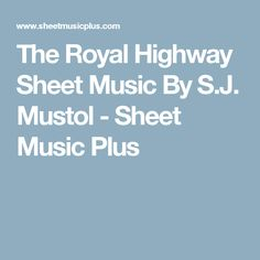 The Royal Highway Sheet Music By S.J. Mustol - Sheet Music Plus