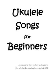 A selection of Maori & English songs that are appropriate for school use.    Recommended for NZ teachers & students who want to have go at the ukulele.