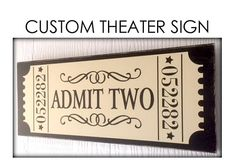 Custom Theater Sign Choose your colors Admit Sign Rustic