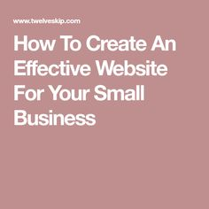 How To Create An Effective Website For Your Small Business
