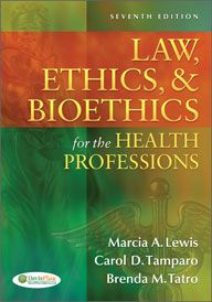 Medical law, ethics & bioethics for the health professions