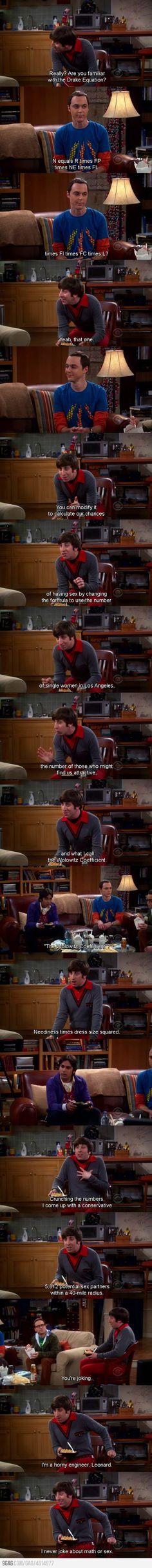 "The Big Bang Theory -  Howard Wolowitz ""Just a horny engineer"""