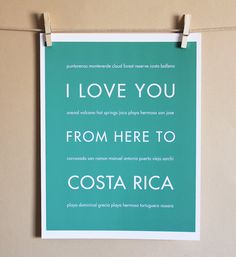 Costa Rica Travel Art, I Love You From Here To Costa Rica, 8x10, Choose Color, Unframed. $20.00, via Etsy.