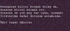 ümit yaşar oğuzcan Poems, Quotations, Writing, Sayings, Quotes, Cards Against Humanity, Dating, Tumbling Quotes, Lyrics
