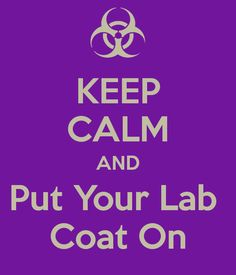'KEEP CALM AND Put Your Lab  Coat On' Poster