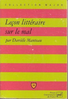 #philosophie : Leçon littéraire sur le mal - Manteau Danièle. Puf / collection Major, 08/2000. 139 pages.