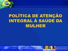 POLÍTICA DE ATENÇÃO INTEGRAL À SAÚDE DA MULHER. o POLÍTICA DE ATENÇÃO INTEGRAL À SAÚDE DA MULHER ATÉ 1983 – ENFOQUE MATERNO-INFANTIL 1984 - PROGRAMA DE.