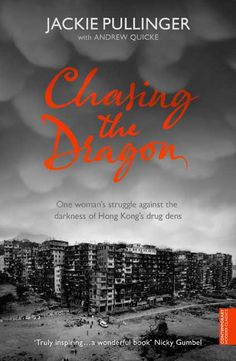 such an incredible story! | Chasing the Dragon, Jackie Pullinger