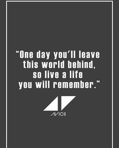 I loved your music. we will always remember you avicii. Avicii The Nights, Quotes To Live By, Life Quotes, Advertising Quotes, Always Remember You, Music Lyrics, Art Music, Edm Lyrics, Lyric Quotes