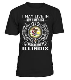 I May Live in New Hampshire But I Was Made in Illinois State T-Shirt V2 #IllinoisShirts