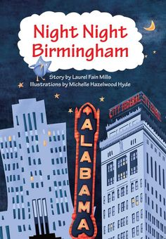 Sweet children's book about Birmingham, Alabama landmarks...