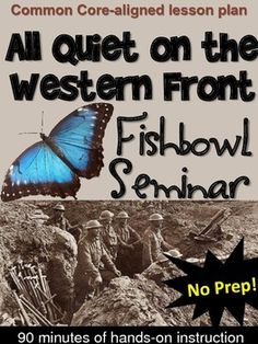 Are you finishing up All Quiet on the Western Front?  This Fishbowl Seminar requires students to examine one of the major themes in the novel--the futility of war.  After working through a few preparation activities, students participate in an engaging (and somewhat competitive!) discussion in which they argue their selected or assigned positions.