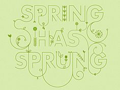 Spring has Sprung, nice typography