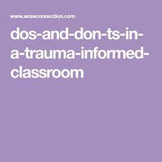 dos-and-don-ts-in-a-trauma-informed-classroom