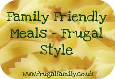 Family Friendly Frugal Meals - Roasted Chicken and Vegetables....