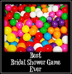Not to burst your bubble(gum)  Calling all brides and bridesmaids: This is the best bridal shower game. Brides, be prepared to pass this on to your maid of honor or whoever is planning the games for your shower. Seriously, we played this at my bridal shower, and it was HILARIOUS!