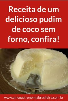 Pudim de coco sem forno - Source by edneaaparecidams Pudding Recipes, Chocolate, Marshmallow, Mousse, Cheesecake, Menu, Cookies, Flan, Refreshing Desserts