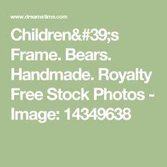 Children's Frame. Bears. Handmade. Royalty Free Stock Photos - Image: 14349638
