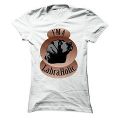 Im a LabraHolic! For Labrador lovers! LIMITED TIME ONLY. ORDER NOW if you like, Item Not Sold Anywhere Else. Amazing for you or gift for your family members and your friends. Thank you #cat