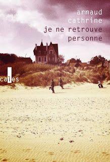 Le Bouquinovore: Je ne retrouve personne, Arnaud Cathrine