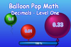 Balloon Pop Math - Decimal Order- Level Two Ordering Decimals, Place Value With Decimals, Fun Math Games, Integers, Place Values, Balloons, Pop, Learning, Globes