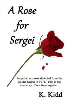 """In Russia a red rose is the symbol of a bleeding heart."" - Sergei Kourdakov  http://www.amazon.com/Rose-Sergei-K-Kidd/dp/1502524910/ref=sr_1_1?ie=UTF8&qid=1441226177&sr=8-1&keywords=a+rose+for+sergei&pebp=1441226187183&perid=0YNX1411HG68TPCDGZ8Z"
