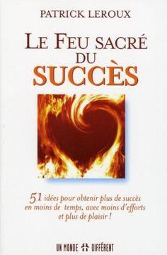 Feu sacré du succès (Le) by PATRICK LEROUX http://www.amazon.ca/dp/2892256259/ref=cm_sw_r_pi_dp_sLCMub1ADGD7P