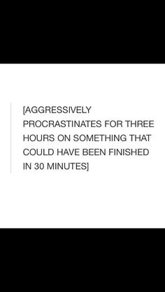 """ha! and I keep saying """" it won't happen next time"""" but it does. I have become a professional procrastinator."""