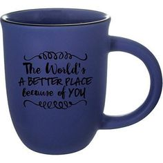 The World's a Better Place Because of You Mug