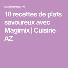 10 recettes de plats savoureux avec Magimix | Cuisine AZ