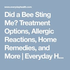 Do bumblebees sting? Certain types of bees can, and it's possible to have a negative reaction. Get details on the signs you've been stung by a bee, bee-sting treatment and remedies, and more in this comprehensive article on bee stings. Treating Bee Stings, Prevent Mosquito Bites, Male Bee, Wasp Stings, Bites And Stings, Spider Bites, Home Remedies, Health, Salud