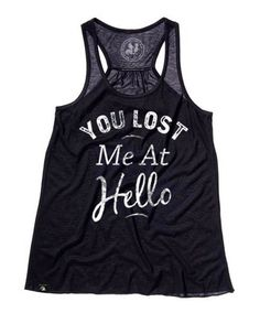 """Women's """"You Lost Me At Hello"""" Flowy Tank by Badcock Jones (Black) #inkedshop @youlostme #hello #tank"""