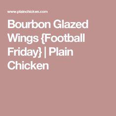 Bourbon Glazed Wings {Football Friday} | Plain Chicken