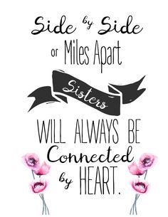 Side by side or miles apart sisters will always be connected by heart butterflialways apart butterfli connected heart Side by side or miles apart sist… – Best Friends Forever Sisters By Heart Quotes, Cute Sister Quotes, Little Sister Quotes, Sister Poems, Brother Birthday Quotes, Aunt Quotes, Love My Sister, Father Quotes, Family Quotes