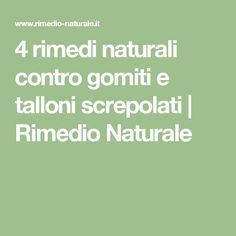 4 rimedi naturali contro gomiti e talloni screpolati | Rimedio Naturale Up Hairstyles, Health And Beauty, Natural Remedies, The Cure, Health Fitness, Homemade, Healthy, How To Make, Aurora