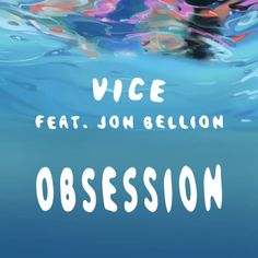 """""""Obsession (feat. Jon Bellion)"""" by Vice Jon Bellion added to Today's Top Hits playlist on Spotify From Album: Obsession (feat. Jon Bellion)"""