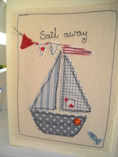Boys Nautical Birthday Picture Machine by SewSweetbySuzanne Embroidery Cards, Free Motion Embroidery, Embroidery Applique, Fabric Cards, Fabric Postcards, Freehand Machine Embroidery, Machine Embroidery Patterns, Deco Marine, Applique Designs