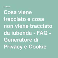 Cosa viene tracciato e cosa non viene tracciato da iubenda - FAQ - Generatore di Privacy e Cookie Policy   iubenda