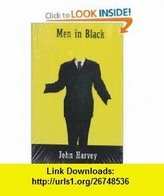 Men in Black (9780226318837) John Harvey , ISBN-10: 0226318834  , ISBN-13: 978-0226318837 ,  , tutorials , pdf , ebook , torrent , downloads , rapidshare , filesonic , hotfile , megaupload , fileserve