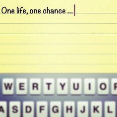 One life, one chance ...  - @lilianamoreno_ | Webstagram
