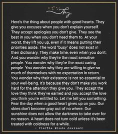 Here's the thing about people with good hearts - http://themindsjournal.com/heres-the-thing-about-people-with-good-hearts/