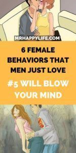 6 FEMALE BEHAVIORS THAT MEN JUST LOVE, #5 WILL BLOW YOUR MIND...
