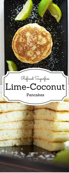 Refined Sugar free Lime-Coconut Pancakes !