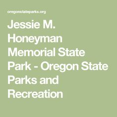Freshwater lakes, lakefront camping, Florence. Jessie M. Honeyman Memorial State Park - Oregon State Parks and Recreation