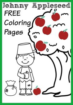 Johnny Appleseed FREE Printable Coloring Pages book for kids and teachers. PIN now for Johnny Appleseed crafts and activities in the classroom!