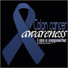 Colon cancer awareness~My Mom Passed away 10.10.12 from colon cancer (ONE REASON).