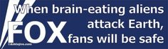 Brain eating alians...fans will be safe within their distorted perspectives.