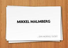 set på: http://www.facebook.com/mikkelmalmbergfans #malmberg