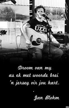 Jan Blohm Afrikaans, Music Quotes, Qoutes, Writer, Lyrics, Inspirational Quotes, Sayings, South Africa, Singers