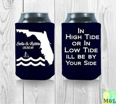 Customized In High Tide Or In Low Tide I'll Be By by MintandLemon Wedding Koozies, High Tide, Drink Sleeves, Party Favors, Cool Designs, Handmade Gifts, Etsy, Kid Craft Gifts, Craft Gifts